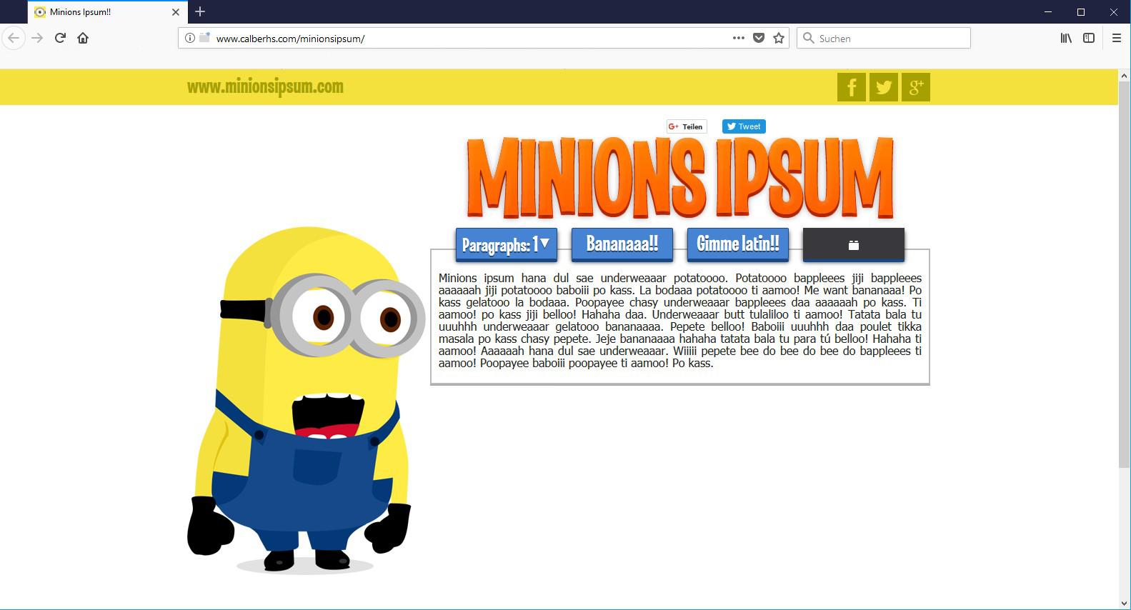 Alle Leute sind verrückt nach den gelben Minions, daher ist es wohl ganz klar, dass sie ihr eigenes Ipsum gewidmet bekommen.